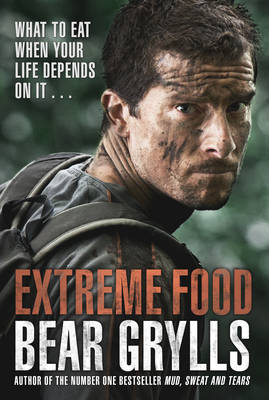 Extreme Food - What to Eat When Your Life Depends on it... (BOK)