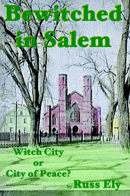 Bewitched in Salem: Witch City or City of Peace? (BOK)