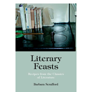 Literary Feasts: Recipes from the Classics of Literature (BOK)