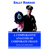 A Comparative Analysis of Corporate Fraud: Fraud Law: Book Four (BOK)