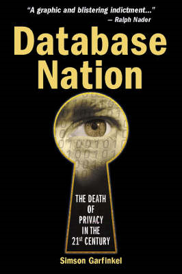 Database Nation: The Death of Privacy in the 21st Century (BOK)