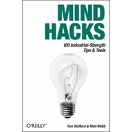 Mind Hacks: Tips and Tricks for Using Your Brain (BOK)
