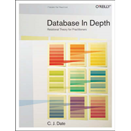 Database in Depth: The Relational Model for Practitioners (BOK)