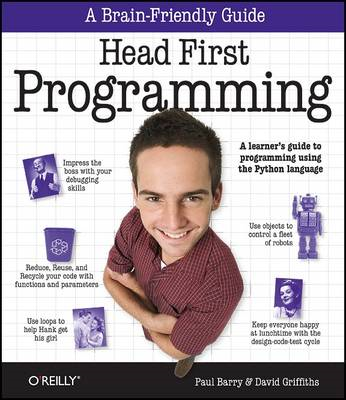 Head First Programming: A Learner's Guide to Programming Using the Python Language (BOK)