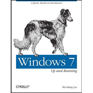 Windows 7: Up and Running: A Quick, Hands-on Introduction (BOK)