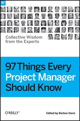 97 Things Every Project Manager Should Know: Collective Wisdom from the Experts (BOK)