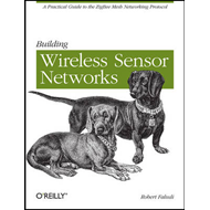 Building Wireless Sensor Networks (BOK)