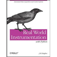 Real World Instrumentation with Python: Automated Data Acquisition and Control Systems (BOK)