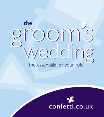 The Groom's Wedding: The Essentials for Your Role (BOK)