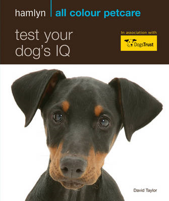 Hamlyn All Colour Petcare: Test Your Dog's IQ: How Clever is Your Canine? (BOK)