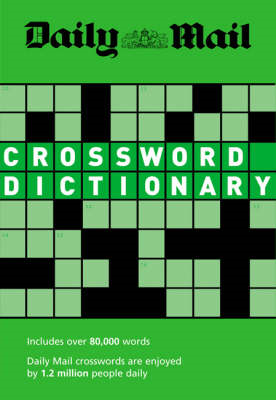 """Daily Mail"" Crossword Dictionary: Over 80,000 Words (BOK)"