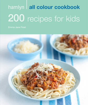 Hamlyn All Colour Cookbook 200 Recipes for Kids (BOK)