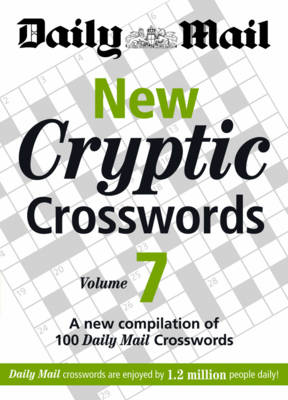"The Daily Mail: New Cryptic Crosswords 7: A New Compilation of 100 ""Daily Mail"" Crosswords (BOK)"