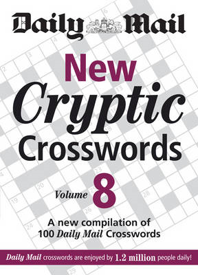 "The Daily Mail: New Cryptic Crosswords 8: A New Compilation of 100 ""Daily Mail"" Crosswords: v. 8 (BOK)"
