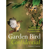 Garden Bird Confidential: Discover the Hidden World of Garden Birds (BOK)