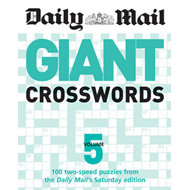 "The Daily Mail: Giant Crosswords 5: 100 Two-speed Puzzles from the ""Daily Mail's"" Saturday Edition (BOK)"
