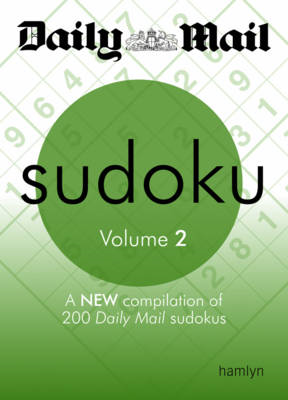 "The Daily Mail: Sudoku: A New Compilation of 200 ""Daily Mail"" Sudokus: Volume 2 (BOK)"