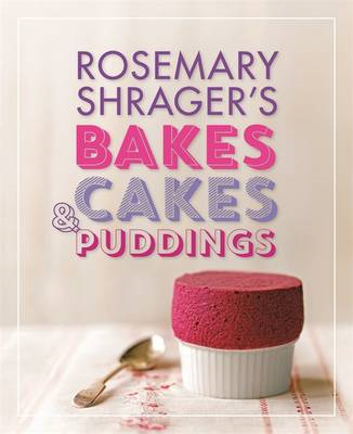 Rosemary Shrager's Bakes, Cakes & Puddings (BOK)
