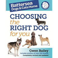 Battersea Dogs and Cats Home: Choosing the Right Dog for You (BOK)