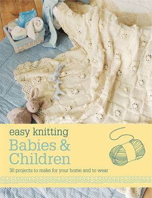 Easy Knitting: Babies and Children (BOK)