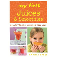 My First Juices and Smoothies (BOK)