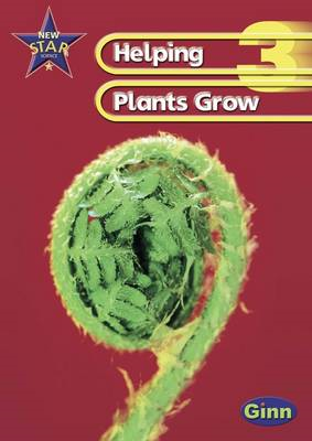 New Star Science Year 3/P4: Helping Plants Grow Pupil's Book (BOK)