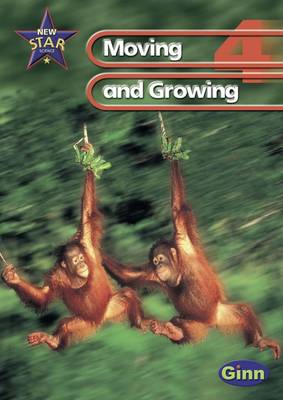 New Star Science: Year 4: Moving and Growing Pupils' Book (BOK)