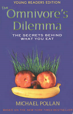 The Omnivore's Dilemma, Young Readers Edition: The Secrets Behind What You Eat (BOK)