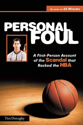 Personal Foul: A First-Person Account of the Scandal That Rocked the NBA (BOK)