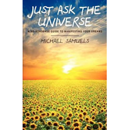 Just Ask the Universe (BOK)