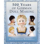 500 Years of German Dollmaking (BOK)