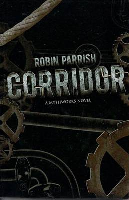 Corridor (a Mythworks Novel) (BOK)