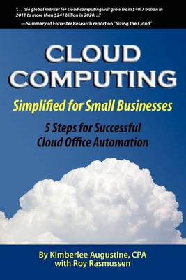 Cloud Computing Simplified for Small Businesses: Five Steps for Successful Cloud Office Automation (BOK)