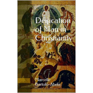 Deification of Man in Christianity (BOK)