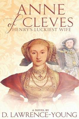 Anne of Cleves: Henry's Luckiest Wife (BOK)