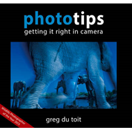 Phototips: Getting It Right In Camera (BOK)