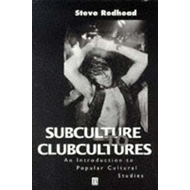 Subculture to Clubcultures: Introduction to Popular Cultural Studies (BOK)