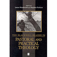 Blackwell Reader in Pastoral and Practical Theology (BOK)