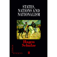 States, Nations and Nationalism: From the Middle Ages to the Present (BOK)