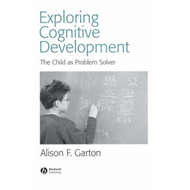 Exploring Cognitive Development: The Child as Problem Solver (BOK)