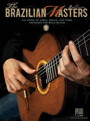 The Brazilian Masters: The Music of Jobim, Bonfa, and More Arranged for Solo Guitar (BOK)