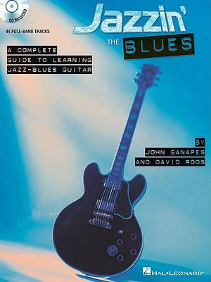 Jazzin' the Blues - A Complete Guide to Learning the Jazz-Bl (BOK)