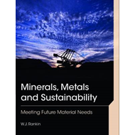 Minerals, Metals and Sustainability: Meeting Future Material Needs (BOK)