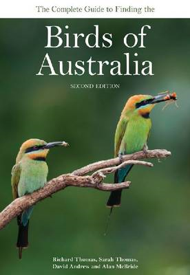 The Complete Guide to Finding the Birds of Australia (BOK)