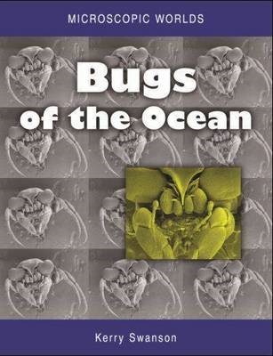 Microscopic Worlds: Volume 1: Bugs of the Ocean (BOK)