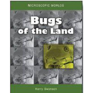 Microscopic Worlds: Volume 2: Bugs of the Land (BOK)