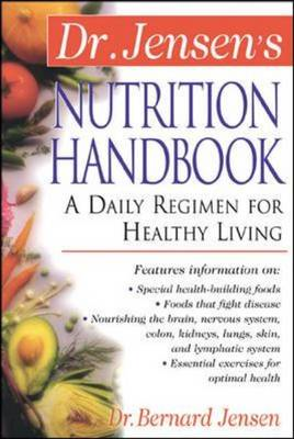 Dr Jensen's Nutrition Handbook: A Daily Regimen for Healthy Living (BOK)