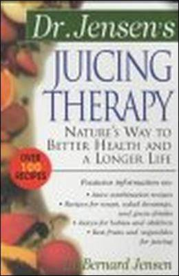 Dr. Jensen's Juicing Therapy (BOK)