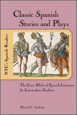 Classic Spanish Stories and Plays: The Great Works of Spanish Literature for Intermediate Students (BOK)