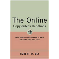 The Online Copywriter's Handbook: Everything You Need to Know to Write Electronic Copy That Sells (BOK)